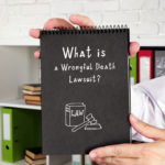 What Do You Need for a Wrongful Death Lawsuit?